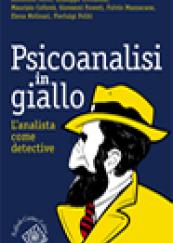 Psicoanalisi in giallo. L' analista come detective