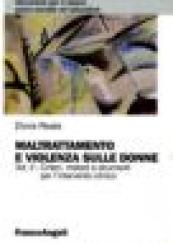 Maltrattamento e violenza sulle donne. Volume II: Criteri, metodi e strumenti per l'intervento clinico