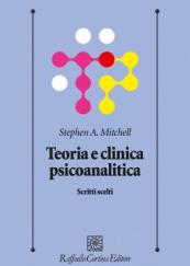 Teoria e clinica psicoanalitica Scritti scelti