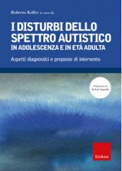 I disturbi dello spettro autistico in adolescenza e in età adulta