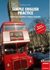 Simple English Practice Attività per consolidare l'inglese essenziale