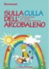 Sulla culla dell'arcobaleno Il training autogeno per i bambini con l'uso della fiaboterapia