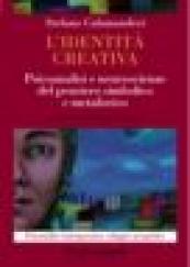 L'identità creativa Psicoanalisi e neuroscienze del pensiero simbolico e metaforico