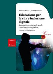 Educazione per la vita e inclusione digitale Strategie innovative per la scuola e la formazione degli adulti
