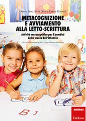 Metacognizione e avviamento alla letto-scrittura Attività metacognitive per i bambini della scuola dell'infanzia