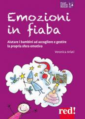 Emozioni in fiaba Aiutare i bambini ad accogliere e gestire la propria sfera emotiva
