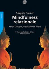 Mindfulness relazionale Insight Dialogue, meditazione e libertà
