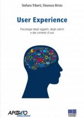 User Experience Psicologia degli oggetti, degli utenti e dei contesti d'uso