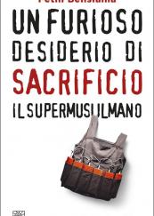 Un furioso desiderio di sacrificio Il supermusulmano