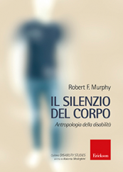 Il silenzio del corpo Antropologia della disabilità