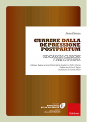 Guarire dalla depressione postpartum Indicazioni cliniche e psicoterapia