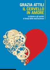 Il cervello in amore Le donne e gli uomini ai tempi delle neuroscienze