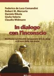 In dialogo con l' inconscio. Ricchezza e profondità del pensiero di C.G. Jung a 50 anni dalla sua morte.