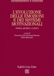 L'evoluzione delle emozioni e dei sistemi motivazionali Teoria, ricerca, clinica
