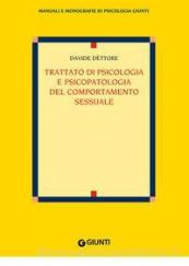 Trattato di psicologia e psicopatologia del comportamento sessuale