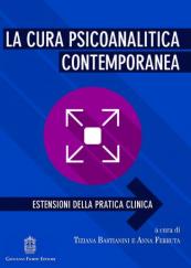 La cura psicoanalitica contemporanea. Estensioni della pratica clinica