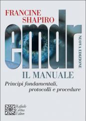 EMDR Principi fondamentali, protocolli e procedure