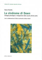 La Sindrome di Down Sviluppo psicologico e integrazione dalla nascita all'età senile