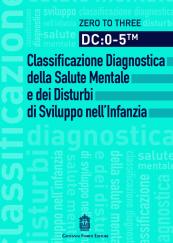 CD: 0-5. Classificazione diagnostica della salute mentale e dei disturbi di sviluppo nell'infanzia