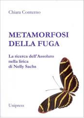 Metamorfosi della fuga. La ricerca dell'Assoluto nella lirica di Nelly Sachs