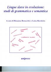 Lingue slave in evoluzione: studi di grammatica e semantica
