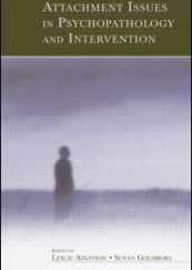 Attachment Issues in Psychopathology and Intervention