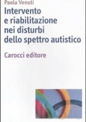 Intervento e riabilitazione nei disturbi dello spettro  autistico