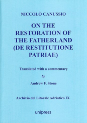 On the Restoration of the Fatherland (De Restitutione Patriae) Translated with a commentary by Andrew F. Stone