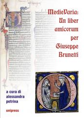 MedieVaria: un liber amicorum per Giuseppe Brunetti