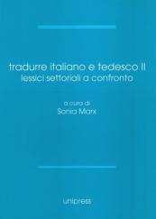 Tradurre italiano e tedesco II. Lessici settoriali a confronto