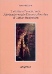 """La critica all' erudito nella """"Jahrhundertwende: Einsame Menschen"""" di Gerhart Hauptmann"""