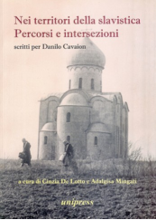 Nei territori della slavistica. Percorsi e intersezioni. Scritti per Danilo Cavaion