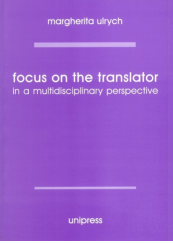 Focus on the Translator in a Multidisciplinary Perspective