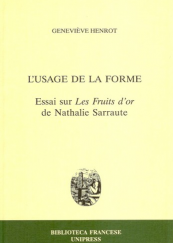 L' usage de la forme. Essai sur Les fruits d' or de Natahalie Sarraute