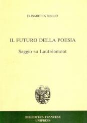 Il futuro della poesia. Saggio su Lautréamont