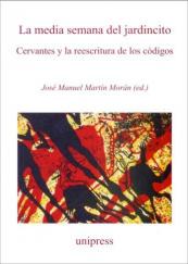 La media semana del jardincito. Cervantes y la reescritura de los codigos