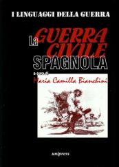 I Linguaggi della guerra. La guerra civile spagnola. Atti del Congresso Internazionale 26-28 Novembre 1996