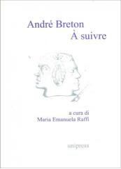 André Breton. A Suivre