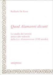 Quod alamanni dicunt. Lo studio dei termini antico alto tedesco della Lex Alamannorum (VIII secolo)