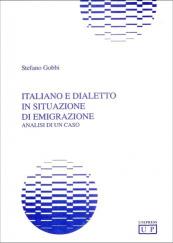 Italiano e dialetto in situazione di emigrazione