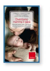 Diventiamo mamma e papà Manuale  pratico: dalla gravidanza al primo anno di vita del bambino
