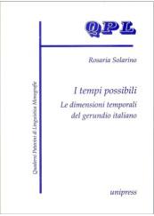 I tempi possibili. Le dimensioni temporali gerundio italiano
