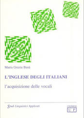 L' inglese degli italiani. L'acquisizione delle vocali