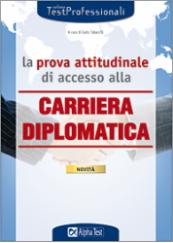 La prova attitudinale di accesso alla Carriera diplomatica