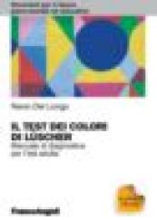Il test dei colori di Luscher Manuale di diagnostica per l'età adulta