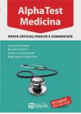 AlphaTest Medicina e Odontoiatria prove ufficiali risolte e commentate 2010/2014