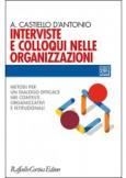 Interviste e colloqui nelle organizzazioni. Metodi per un dialogo efficace nei contesti organizzativi e istituzionali
