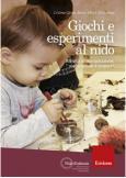 Giochi e esperimenti al nido Attività di manipolazione, esplorazione e scoperta