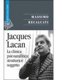 Jacques Lacan La clinica psicoanalitica: struttura e soggetto
