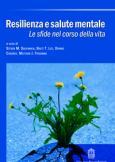 Resilienza e salute mentale Le sfide nel corso della vita
